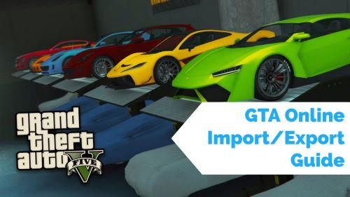 Complete Import/Export Guide in GTA 5 Online [Updated 2020]